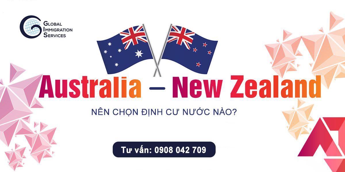 Nên chọn định cư Úc hay New Zealand